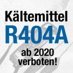 Kaeltemittel r404a wird ab 2020 verboten
